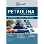 Apostilas Apostila Prefeitura de Petrolina - PE - 2019 - Guarda Civil - Classe Nível Inicial